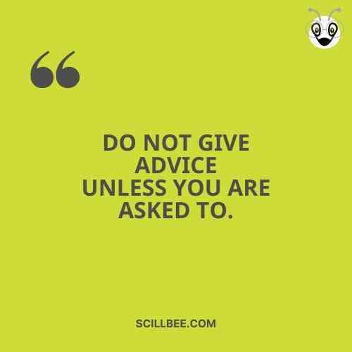 """personality attitude quotes, scillbee, """"Do not give advice unless You are asҜed to."""""""