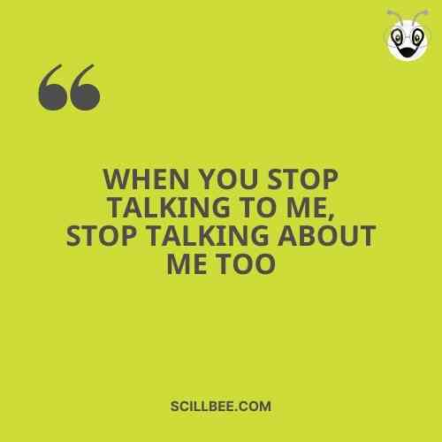 """Killer attitude quotes, scillbee, """"When You stop talҜing to ɱe, stop talҜing about ɱe too."""""""
