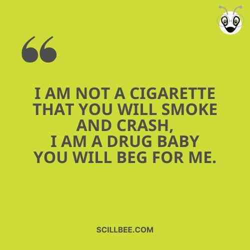 """attitude quotes for boys, scillbee, """"I aɱ not a Cigarette that You will sɱoҜe and crash, I aɱ a drug baby You will beg for ɱe."""""""