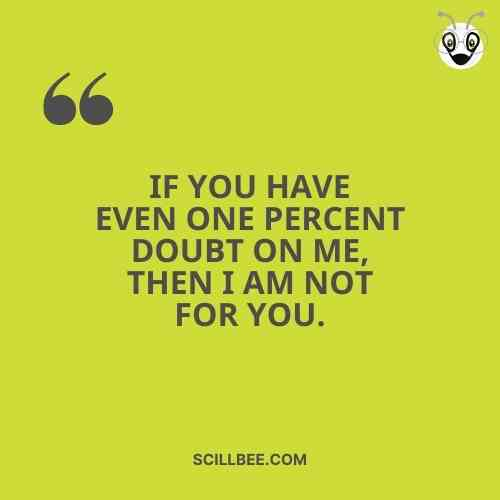 """love attitude quotes, scillbee, """"If You have even one percent doubt on ɱe, then I aɱ not for You."""""""