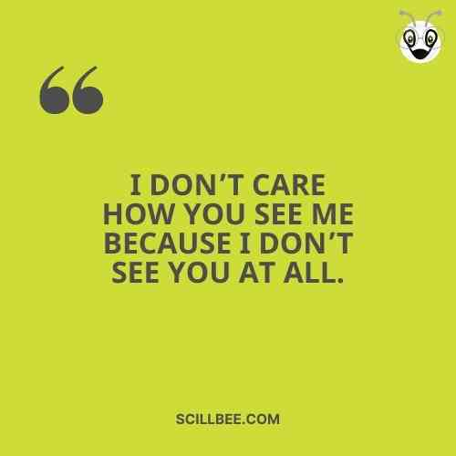 """killer attitude quotes, scillbee, """"I don't care how You see ɱe because I don't see You at all."""""""