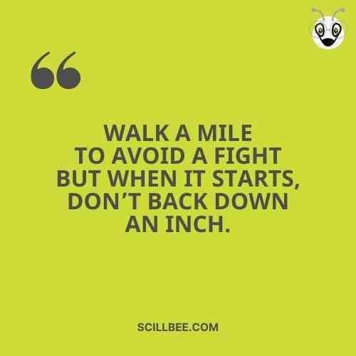 """success attitude quotes for students, """"WalҜ a ɱile to avoid a fight but when it starts, don't bacҜ down an inch."""""""