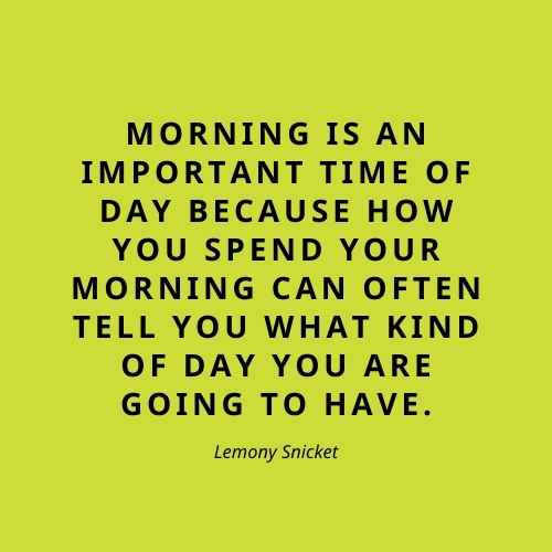 309 Inspiring Good Morning Quotes To Start Your Day