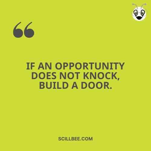 """killer attitude quotes for success, scillbee, """"If an opportunity does not ҜnocҜ, build a door."""""""