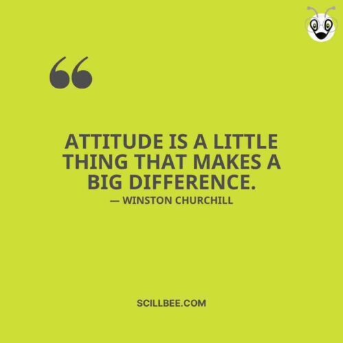 """Attitude is a little thing that makes a big difference."""" - Winston Churchill scillbee attitude quotes"""