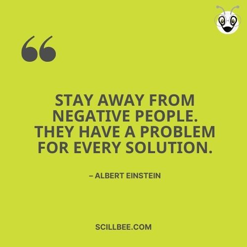 """Einstein fake friendship quotes in english, scillbee, Stay away from negative people. They have a problem for every solution."""" – Albert Einstein"""
