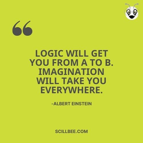 """quotes about dreams, scillbee, """"Logic will get you from A to B. Imagination will take you everywhere."""" --Albert Einstein"""