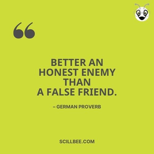 """fake friendship quotes, scillbee, """"Better an honest enemy than a false friend."""" – German Proverb"""