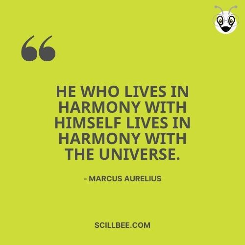 """quotes about dreams and goals, scillbee, """"He who lives in harmony with himself lives in harmony with the universe."""" -- Marcus Aurelius"""