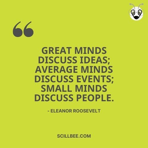 """quotes about dreams and hope, scillbee, """"Great minds discuss ideas; average minds discuss events; small minds discuss people."""" -- Eleanor Roosevelt"""