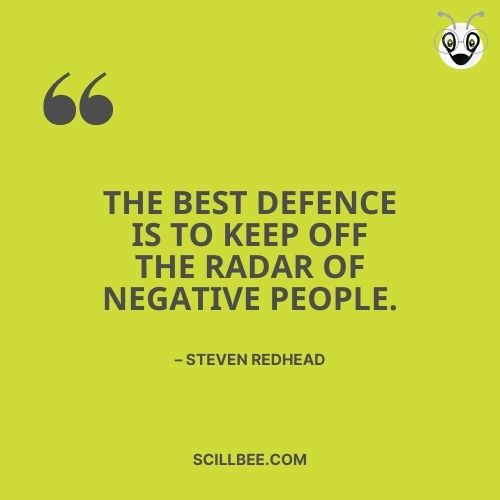 """fake friendship quotes in english, scillbee, """"The best defence is to keep off the radar of negative people."""" – Steven Redhead"""
